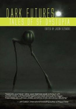 Dark Futures: Tales of Dystopian SF