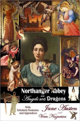 Northanger Abbey and Angels and Dragons