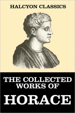 The Collected Works of Horace