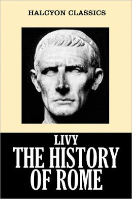 The History of Rome in Three Volumes by Livy