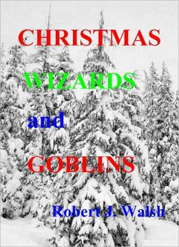 Christmas, Wizards and Goblins