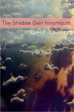 The Shadow Over Innsmouth (Annotated with Critical Essay and H.P. Lovecraft Biography)