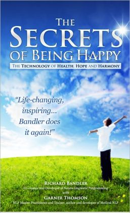 The Secrets of Being Happy, The Technology of Hope, Health and Harmony