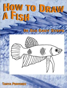 How To Draw A Fish In Six Easy Steps