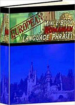 Romanian Language Phrase Book - Learn Conversational Romanian Quickly!