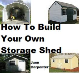 How To Build Your Own Storage Shed