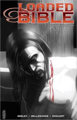 Loaded Bible : Jesus vs. Vampires (Graphic Novel)