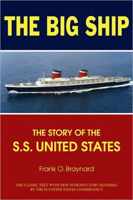The Big Ship: The Story of the S.S. United States