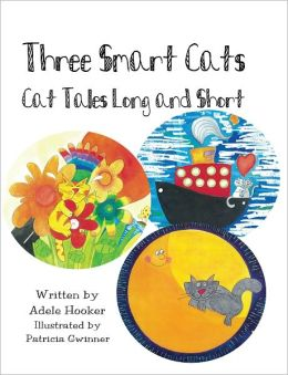 Three Smart Cats: Cat Tales Long and Short