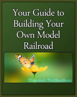 Your Guide to Building Your Own Model Railroad