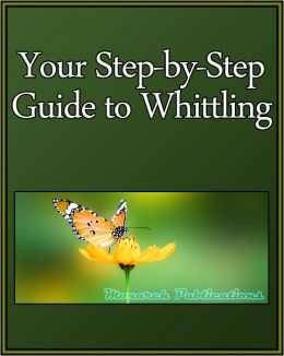 Your Step-by-Step Guide to Whittling