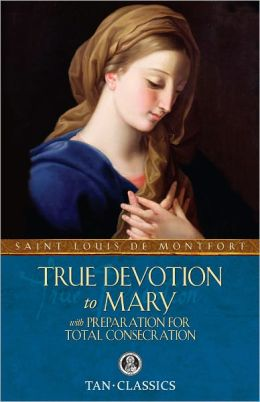 TAN Classic: True Devotion to Mary with Preparation for Total Consecration