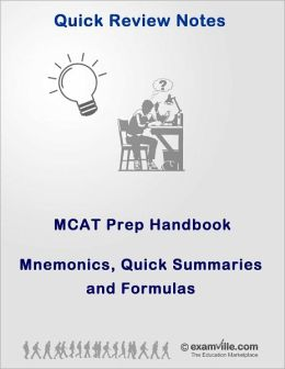 MCAT Prep Handbook: Mnemonics, Formulas and Quick Summaries
