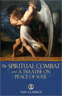 TAN Classic: The Spiritual Combat and A Treatise on Peace of Soul