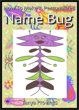 How To Make A Personalized Name Bug - NOOK Color Edition