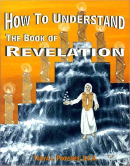 How To Understand The Book of Revelation - NOOK Color Edition