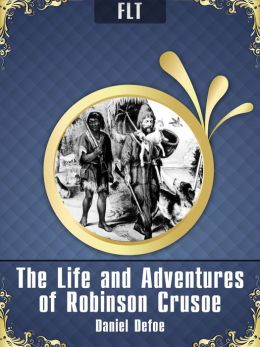 The Life and Adventures of Robinson Crusoe § Daniel Defoe