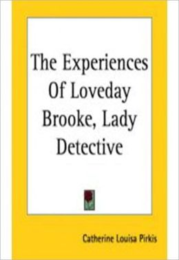 The Experiences of Loveday Brooke, Lady Detective w/ Nook Direct Link Technology (A Classic Mystery Novel)