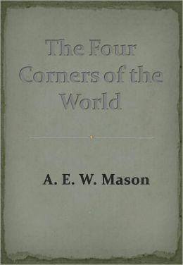The Four Corners of the World w/ Nook Direct Link Technology (A Classic Mystery Novel)
