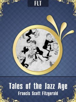 Tales of the Jazz Age § Francis Scott Fitzgerald