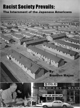 Racism Prevails: The Internment of the Japanese Americans
