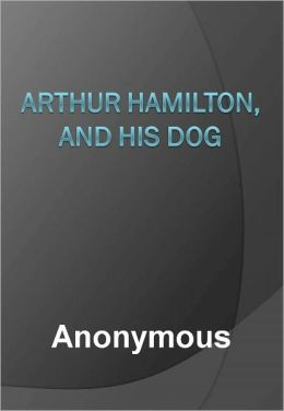 Arthur Hamilton, and His Dog w/ DirectLink Technology (A Classic Children Book)