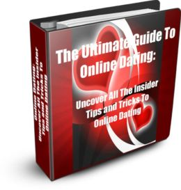 The Ultimate Guide To Online Dating: Uncover All The Insider Tips and Tricks To Online Dating