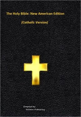 Holy Bible - New American Edition (Catholic Version)