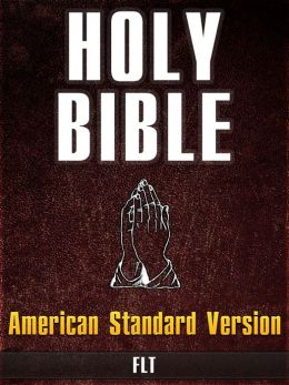 THE HOLY BIBLE FOR NOOK - American Standard Version [New NOOK edition with best navigation & active TOC]: ASV