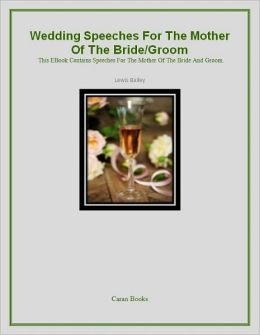 Wedding Speeches For The Mother OF The Bride-Groom