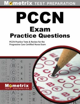 PCCN Exam Practice Questions (First Set): PCCN Practice Test & Review for the Progressive Care Certified Nurse Exam