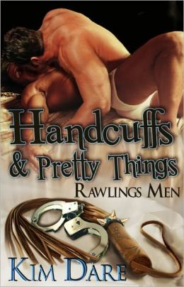 Handcuffs and Pretty Things [BDSM Male/Male Erotic Romance Rawlings Men Series Book Eight]