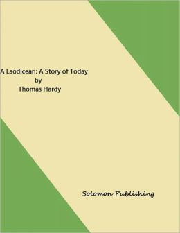A Laodicean: a Story of Today by Thomas Hardy
