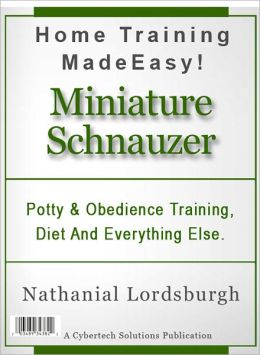 Potty And Obedience Training, Diet And Everything Else For Your Miniature Schnauzer