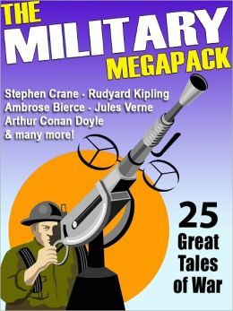 The Military Megapack: 25 Great Tales of War