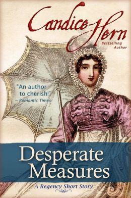 Desperate Measures (A Regency Short Story)