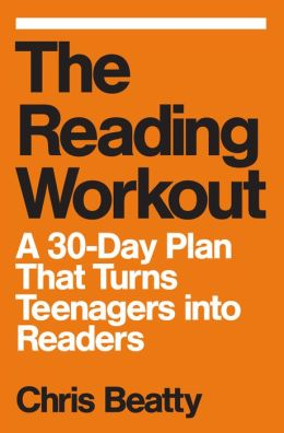 The Reading Workout: A 30-Day Plan That Turns Teenagers into Readers