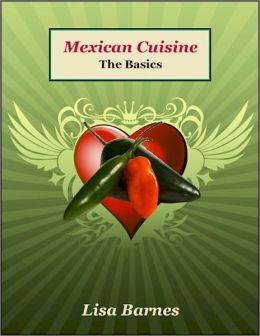 Mexican Cuisine - The Basics!