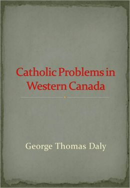 Catholic Problems in Western Canada w/ Nook Direct Link Technology (Religious Book)
