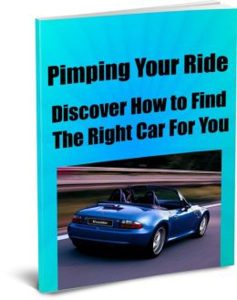 Pimping Your Ride-Discover How to Find The Right Car For You
