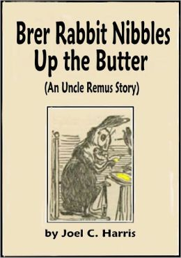 Brer Rabbit Nibbles Up the Butter