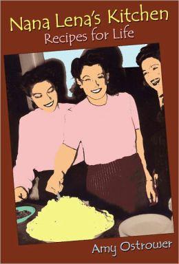 Nana Lena's Kitchen: Recipes for Life