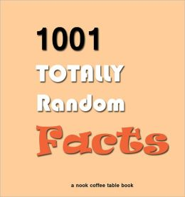 1001 Totally Random Facts
