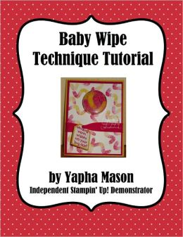 Baby Wipe Technique Tutorial for Rubber Stamping