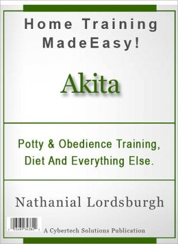 Potty And Obedience Training, Diet And Everything Else For Your Akita