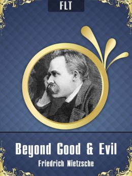 Beyond Good and Evil § Friedrich Nietzsche