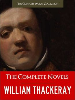 THE COMPLETE NOVELS OF WILLIAM MAKEPEACE THACKERAY (Special Nook Edition) FULL COLOR ILLUSTRATED VERSION: All Thackeray's Unabridged Novels in a Single Volume! Vanity Fair Barry Lyndon Catherine Pendennis Newcomes NOOKbook (COMPLETE WORKS COLLECTION)
