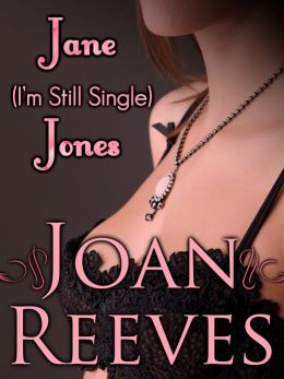 JANE (I'm Still Single) JONES (A Romantic Comedy)