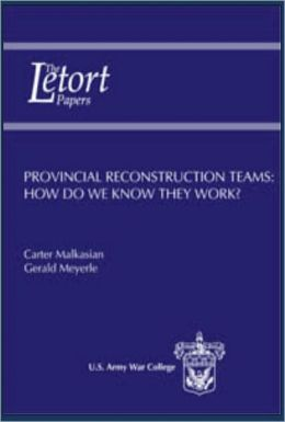 Provincial Reconstruction Teams: How Do We Know They Work?