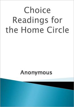 Choice Readings for the Home Circle w/ Nook Direct Link Technology (A Religious Classic)